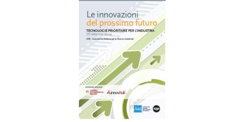 Le Innovazioni del prossimo futuro. Tecnologie prioritarie per l'industria. Edizione 2009.
